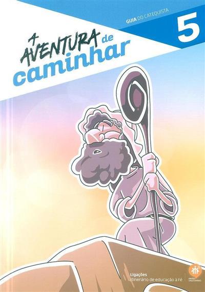 A aventura de caminhar (coord. Elsa Almeida, Rui Alberto, Sofia Fonseca)