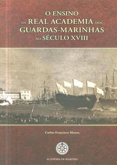 O ensino na Real Academia dos Guardas-Marinhas no século XVIII (Carlos Francisco Moura)