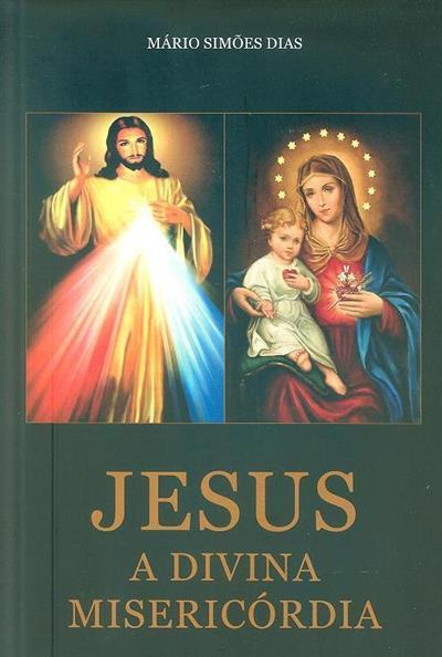 Jesus, a divina misericórdia (Mário Simões Dias)