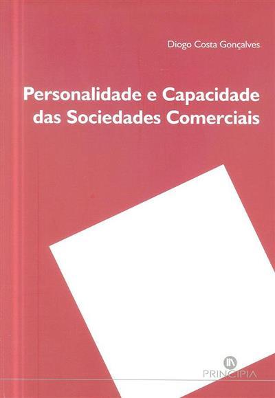 Personalidade e capacidade das sociedades comerciais (Diogo Costa Gonçalves)