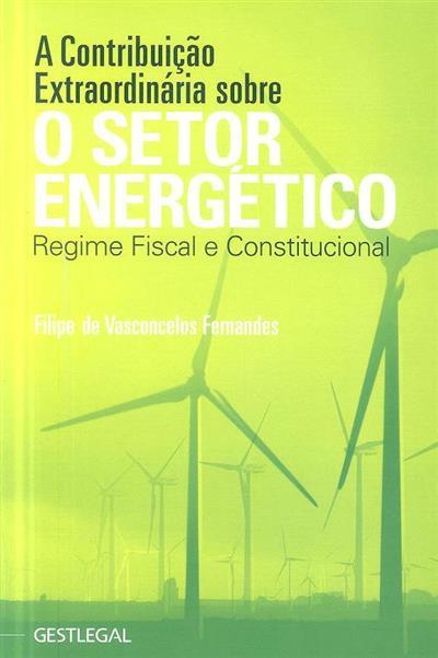A contribuição extraordinária sobre o setor energético (Filipe de Vasconcelos Fernandes)