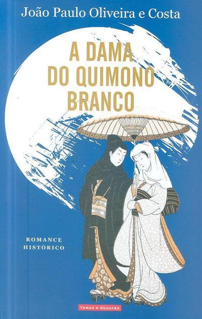 A dama do quimono branco (João Paulo Oliveira e Costa)
