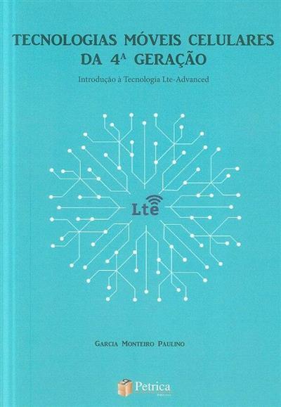 Introdução à tecnologia Lte-adveanced (Garcia Monteiro Paulino)