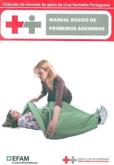 Manual básico de primeiros socorros (Escola de Socorrismo Cruz Vermelha Portuguesa)
