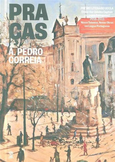 Praças (A. Pedro Correia)