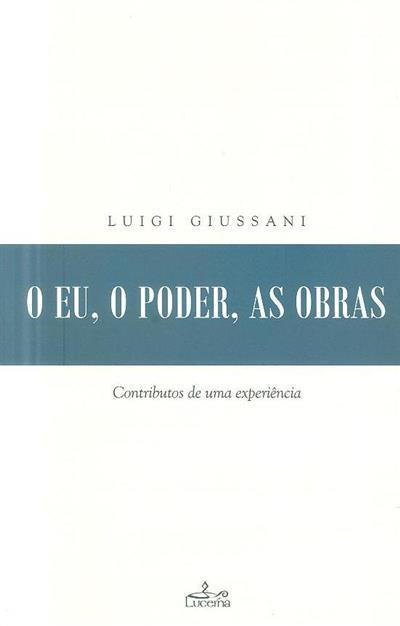 O eu, o poder, as obras (Luigi Giussani)