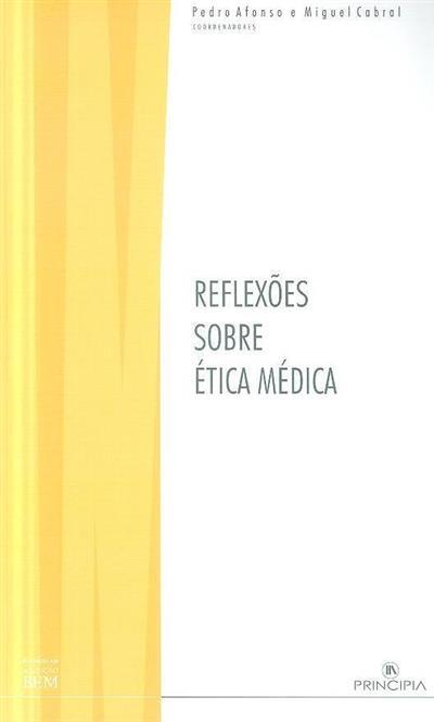 Reflexões sobre ética médica (coord. Pedro Afonso, Miguel de Castro Caldas Cabral)