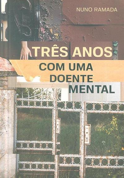 Três anos com uma doente mental (Nuno Ramada)