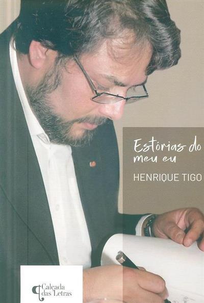 Histórias do meu eu... (Henrique Tigo)