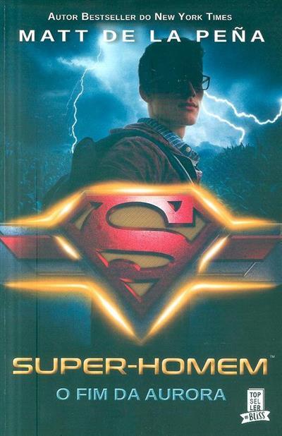Super-Homem (Matt de la Peña)