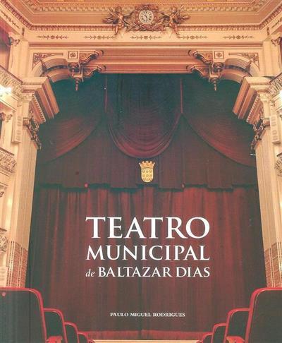 O Teatro Municipal de Baltazar Dias (1888-2018) (Paulo Miguel Rodrigues)
