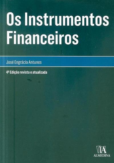 Os instrumentos financeiros (José A. Engrácia Antunes)