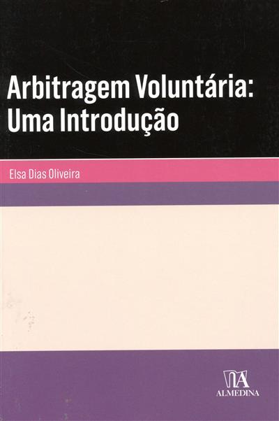 Arbitragem voluntária (Elsa Dias Oliveira)