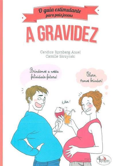 A gravidez (Candice Kornberg Anzel, Camille Skrzynski)
