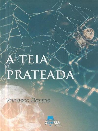A teia prateada (Vanessa Bastos)