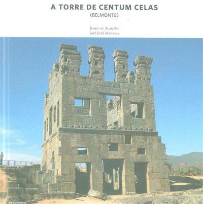 A torre de Centum Celas (Belmonte) (Jorge de Alarcão, José Luís Madeira)