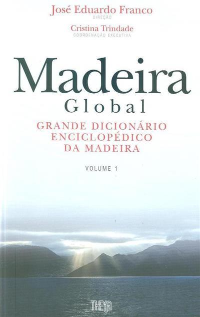 Madeira global (dir. José Eduardo Franco)