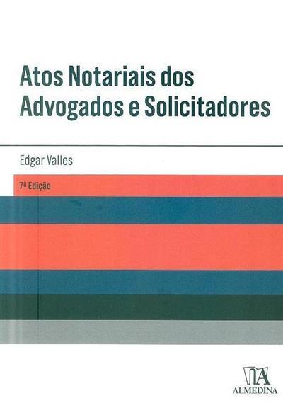 Atos notariais dos advogados e solicitadores (Edgar Valles)