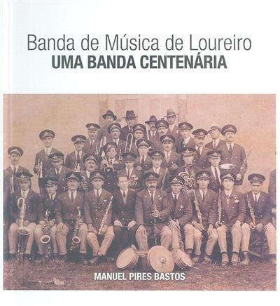 Banda de Música de Loureiro (Manuel Pires Bastos)