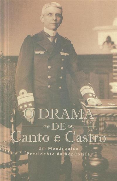 O drama de Canto e Castro (coord. Maria Antónia Pinto de Matos, Duarte Azinheira)