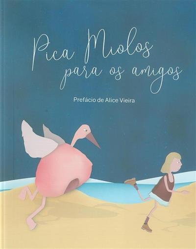 Pica miolos para os amigos (Afonso Moerira... [et al.])