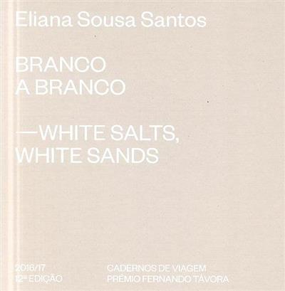 Branco a branco - white salts, white sands (Eliana Sousa Santos)
