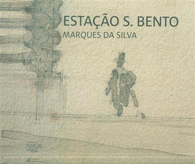 Estação de S. Bento, Marques da Silva (António Cardoso, Domingos Tavares, Cláudia Emanuel)