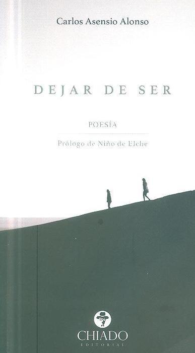 Dejar de ser (Carlos Asensio Alonso)