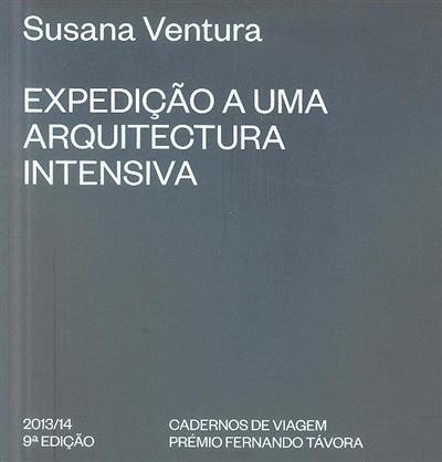 Expedição a uma arquitectura intensiva (Susana Ventura)