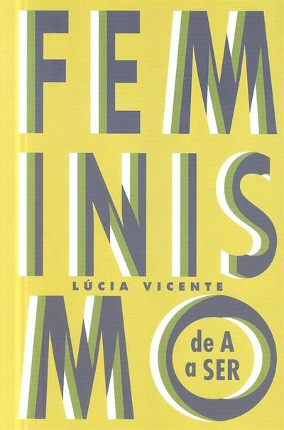 Feminismo de A a ser (Lúcia Vicente)