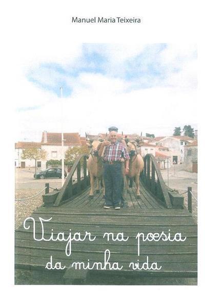 Viajar na poesia da minha vida (Manuel Maria Teixeira)