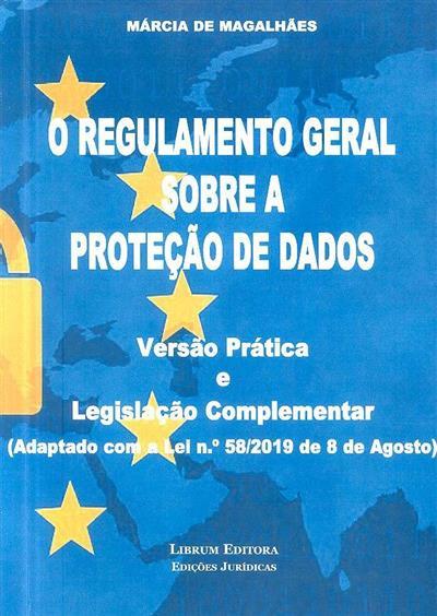 O regulamento geral sobre a proteção de dados (Márcia de Magalhães)