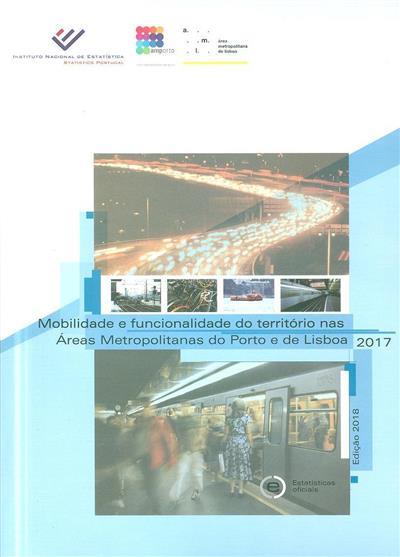 Mobilidade e funcionalidade do território nas áreas metropolitanas do Porto e de Lisboa, 2017