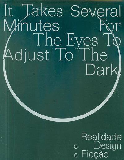 It takes several minutes for the eyes to adjust to the dark (ed. António Nicolas, Sofia Gonçalves)
