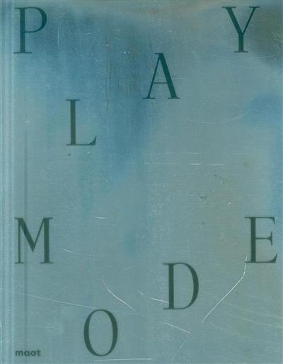 Playmode (textos Mary Flanagan, Patrícia Gouveia, Filipe Pais)