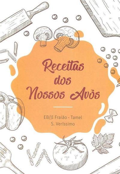 Receitas dos nossos avós (coord. Ana Vieira... [et al.])