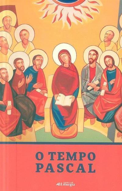 O Tempo Pascal ([ed.] Secretariado Nacional de Liturgia)