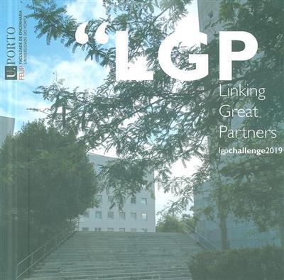 LGP linking great partners (ed. Gil Gonçalves, Emília Dias da Costa)