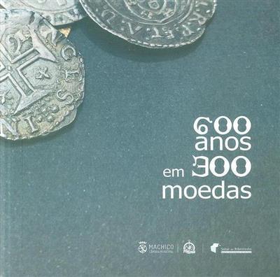 600 anos em 300 moedas (coord. Isabel Paulina Gouveia)
