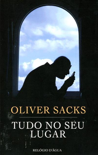 Tudo no seu lugar (Oliver Sacks)