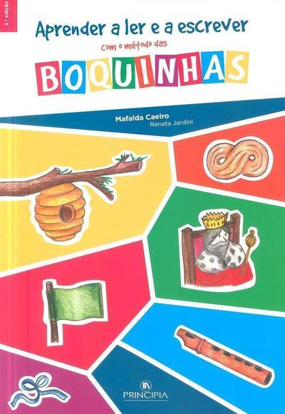 Aprender a ler e a escrever com o Método das Boquinhas (Mafalda Caeiro, Renata Jardini)