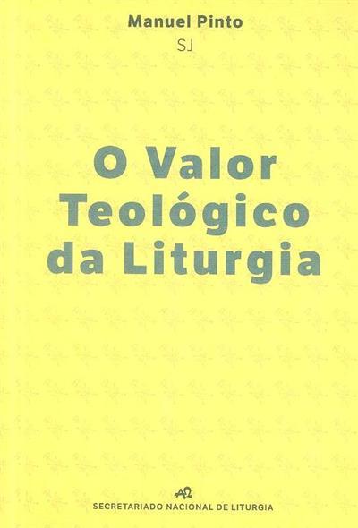 O valor teológico da Liturgia (Manuel Pinto)