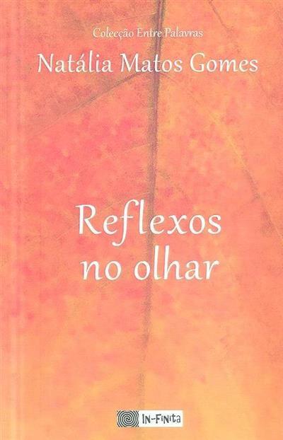 Reflexos no olhar (Natália Matos Gomes)
