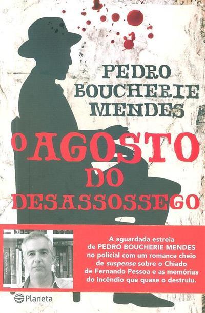 O agosto do desassossego (Pedro Boucherie Mendes)