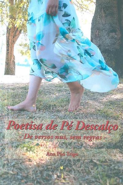 Poetisa de pé descalço (Ana Pão Trigo)
