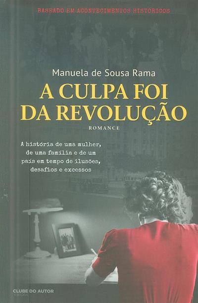A culpa foi da revolução (Manuela de Sousa Rama)