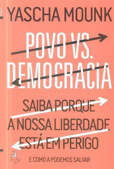 Povo vs. democracia (Yasha Mounk)