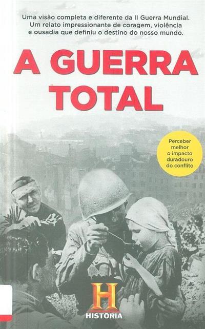 A guerra total (Canal História)