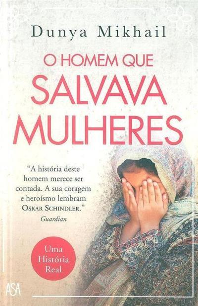 O homem que salvava mulheres (Dunya Mikhail)