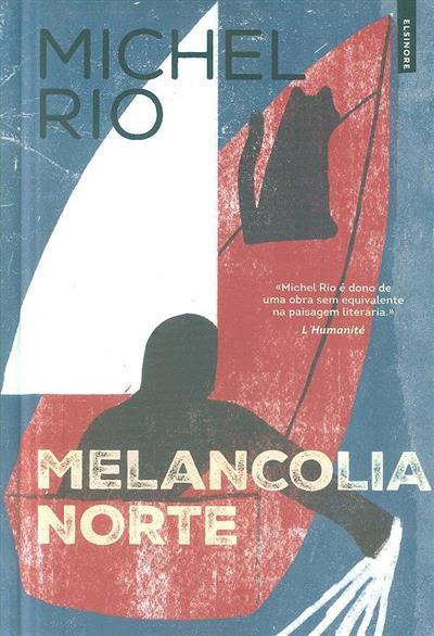 Melancolia Norte (Michel Rio)
